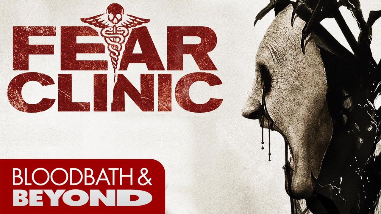 Fear Clinic 2014 Horror Movie Review Bloodbath And Beyond
