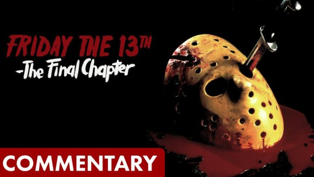 Friday the 13th: The Final Chapter – Drunken Commentary