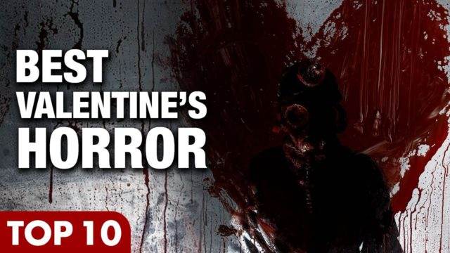 10 Horror Movies to Watch on Valentine's Day