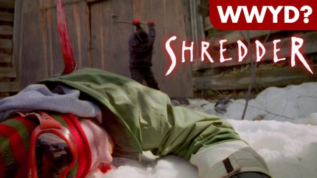What Would You Do in Shredder?