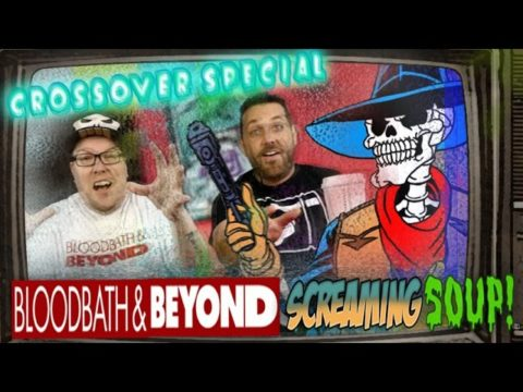 Screaming Soup! / Bloodbath & Beyond Crossover!