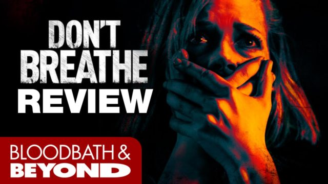 Don't Breathe (2016) – Horror Movie Review