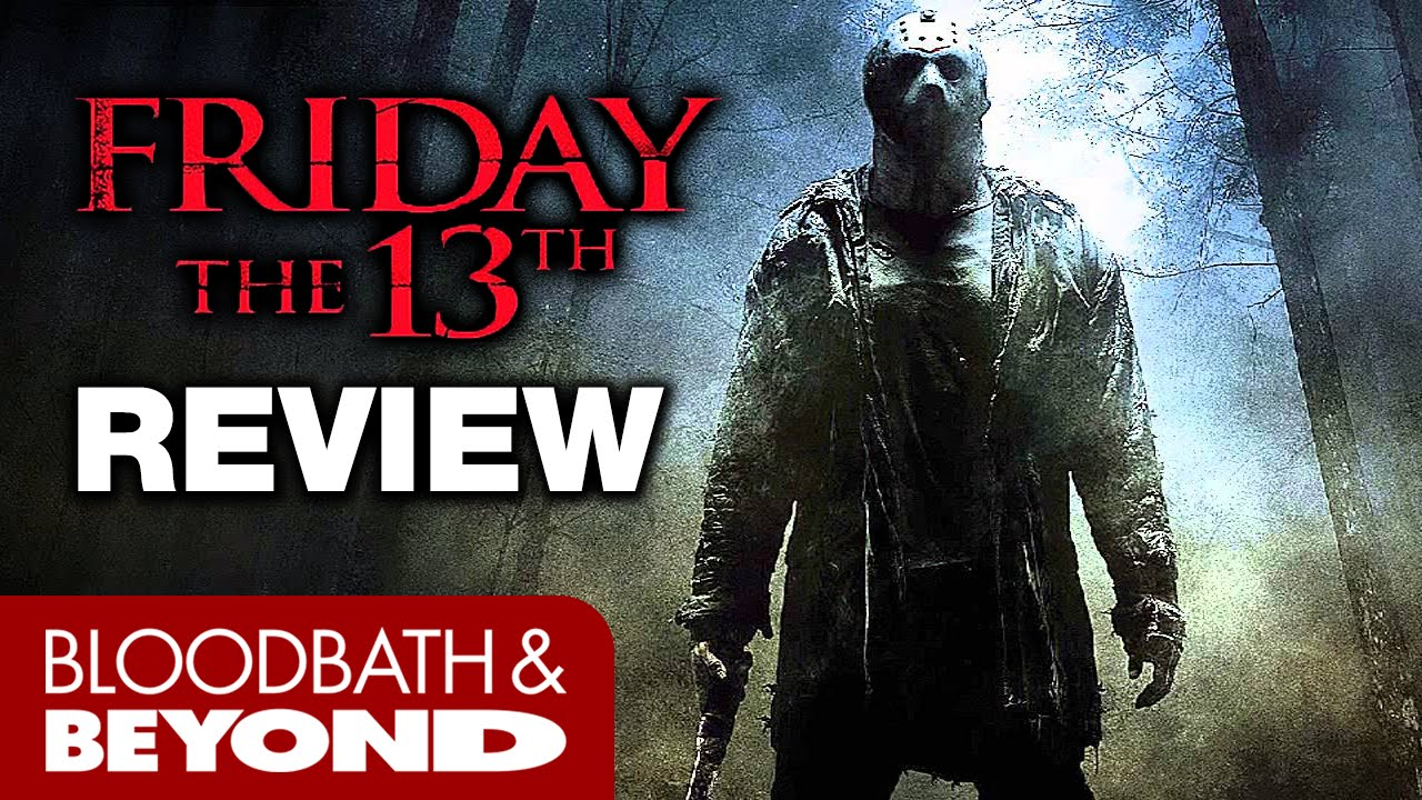 friday the 13th 2009 horror movie review bloodbath