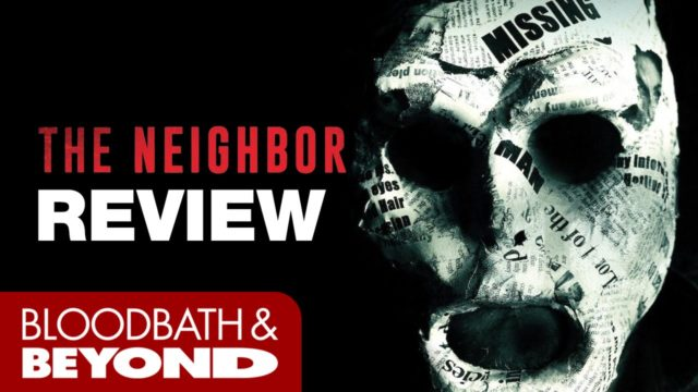 The Neighbor (2016) – Horror Movie Review