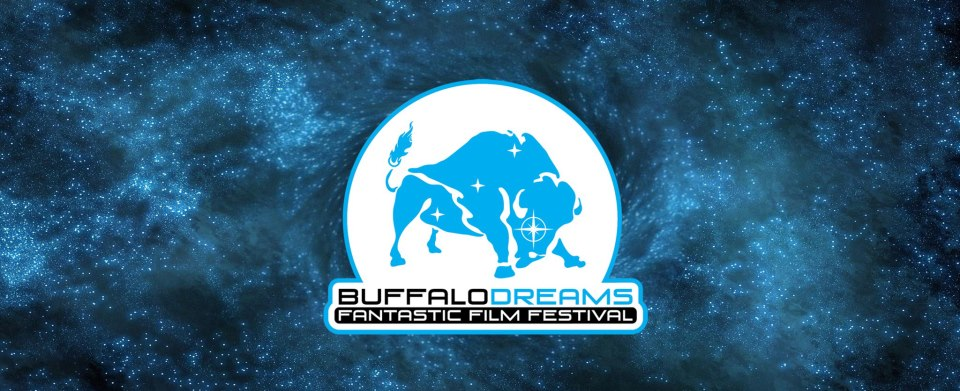 BUFFALO DREAMS FANTASTIC FILM FESTIVAL ANNOUNCES AMBITIOUS SLATE FOR 10 DAY EVENT