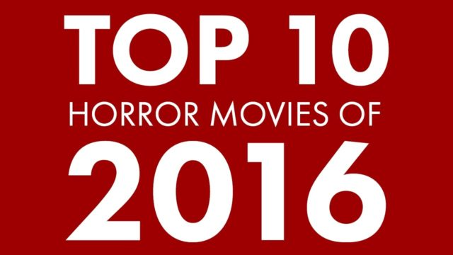 Top 10 Horror Movies of 2016 – Bloodbath and Beyond