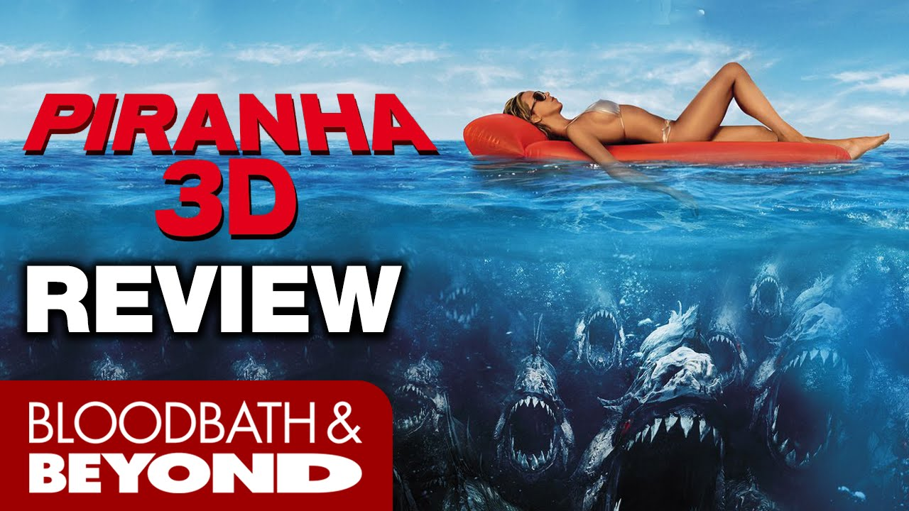 Piranha 3d 2010 Horror Movie Review Bloodbath And Beyond